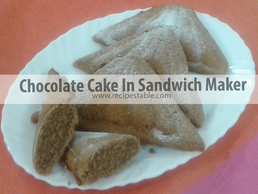 Chocolate Cake In Sandwich Maker Recipes Table