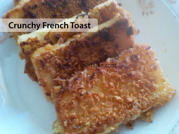 Crunchy French Toast Recipe - RecipesTable