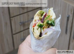 Super Easy Naan Roll (A Satisfying Meal Ready in 10 Mins)