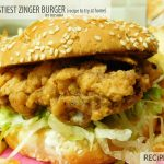 Homemade Tastiest Zinger Burger Recipe