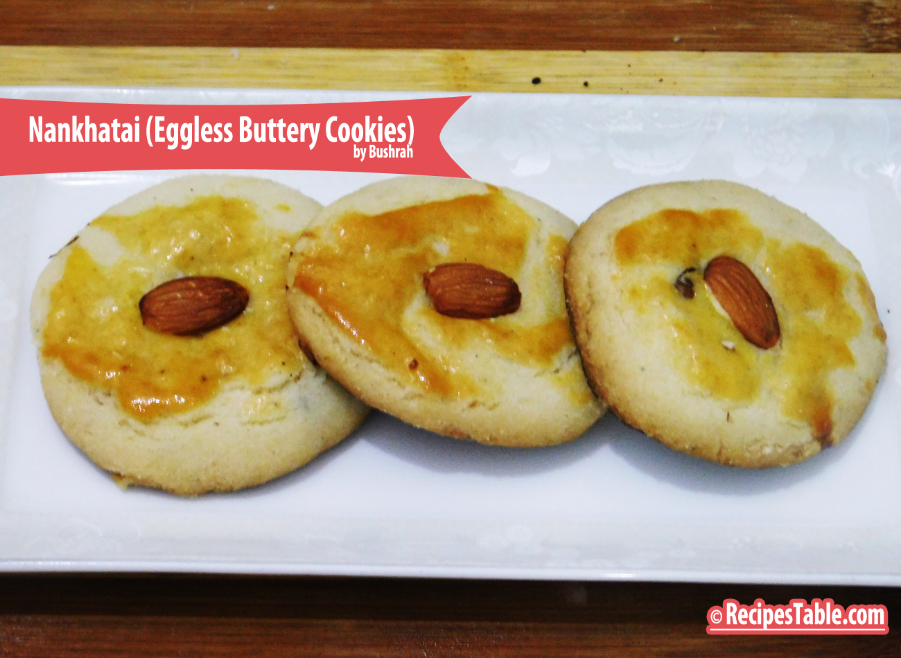 Nankhatai recipe (Eggless Buttery Cookies)