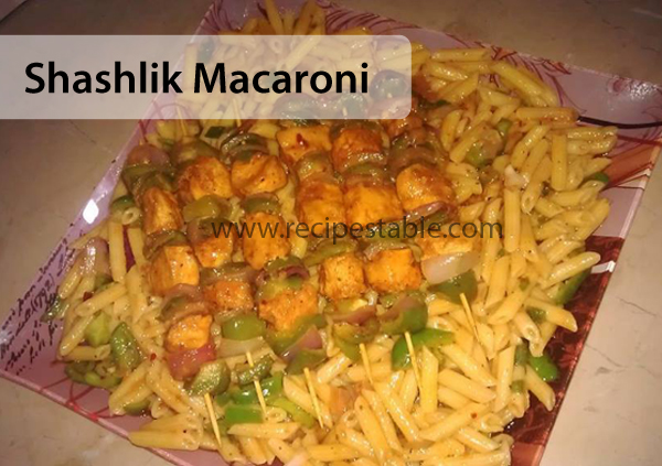 Shashlik Macaroni Recipe