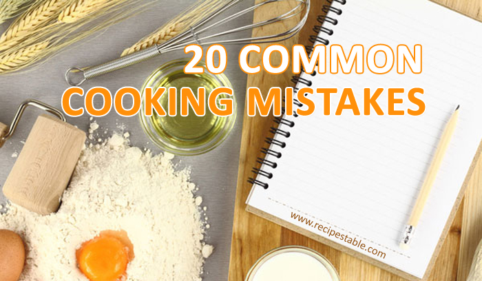 The Most Common Cooking Mistakes