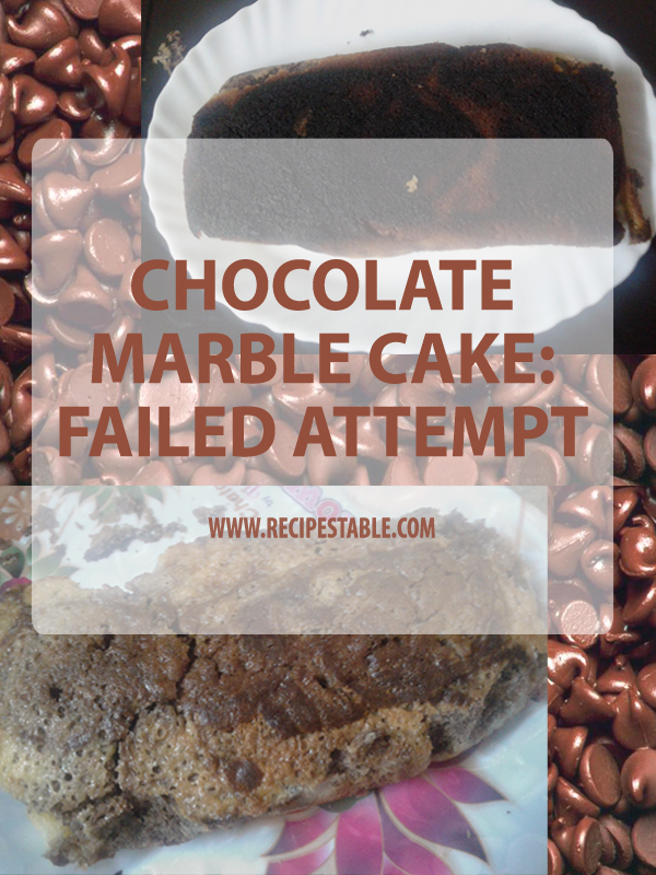 Chocolate Marble Cake: Failed Attempt