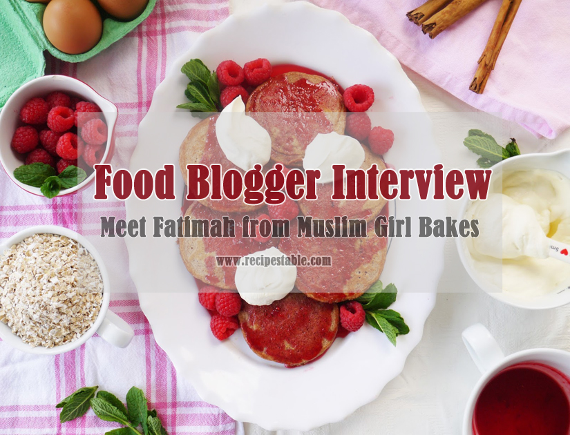 Food Blogger Interview: Meet Fatimah from Muslim Girl Bakes