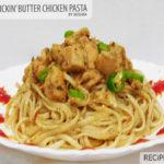Finger Lickin Butter Chicken Pasta recipe